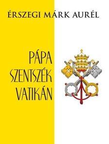 Érszegi Márk Aurél - Pápa, Szentszék, Vatikán