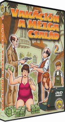 - VAKÁCIÓN A MÉZGA CSALÁD 2.  DVD