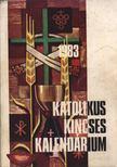 - Katolikus kincses kalendárium 1983. [antikvár]