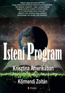 KÖRMENDI ZOLTÁN - Isteni Program - Krisztina Amerikában [eKönyv: epub, mobi]