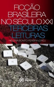 Pereira Helena Bonito - Ficçao brasileira no século XXI [eKönyv: epub, mobi]