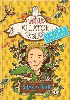 Margit Auer - Mágikus állatok iskolája Végre vakáció - Silas és Rick