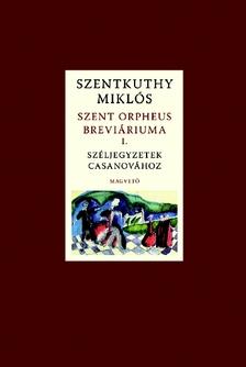 Szent Orpheus breviáriuma I. - Széljegyzetek Casanovához ###