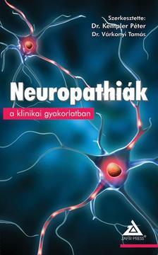 Dr. Kempler Péter, Dr. Várkonyi Tamás (szerk) - Neuropathiák a klinikai gyakorlatban