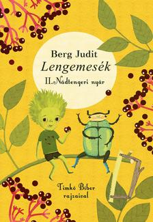Berg Judit - Lengemesék - Nádtengeri nyár