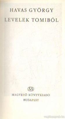 Havas György - Levelek Tomiból [antikvár]