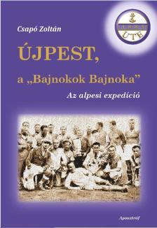 """Csapó Zoltán - Újpest, a """"Bajnokok Bajnoka"""""""