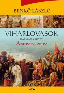 Benkő László - Viharlovasok III. - Aranyasszony