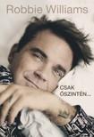 Heath Robbie Williams és Chris - Csak őszintén [eKönyv: epub, mobi]<!--span style='font-size:10px;'>(G)</span-->