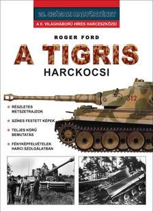FORD,ROGER - A Tigris harckocsi
