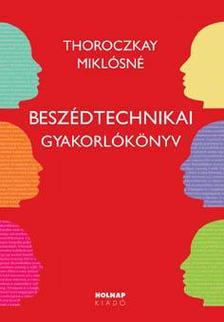 Thoroczkay Miklósné - Beszédtechnikai gyakorlókönyv