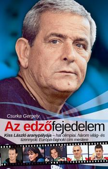 Csurka Gergely - Az edzőfejedelem