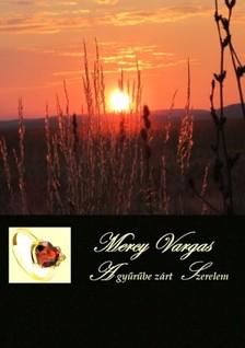 Vargas Mercy - A gyűrűbe zárt szerelem [eKönyv: epub, mobi]