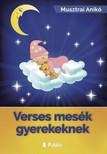 Anikó Musztrai - Verses mesék gyerekeknek [eKönyv: epub, mobi]<!--span style='font-size:10px;'>(G)</span-->