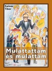 Kalmár Tibor - Mulattattam és mulattam [eKönyv: epub, mobi]<!--span style='font-size:10px;'>(G)</span-->