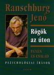 RANSCHBURG JENŐ DR. - RÖGÖK AZ ÚTON - EGYÉN ÉS CSALÁD - PSZICHOLÓGIAI IRÁSOK