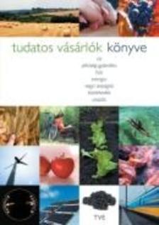 Gulyás Emese (szerkesztő) - Tudatos vásárlók könyve