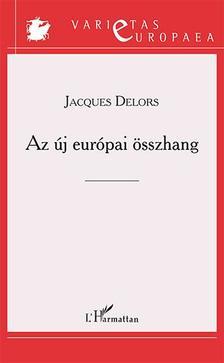DELORS, JACQUES - Az új európai összhang