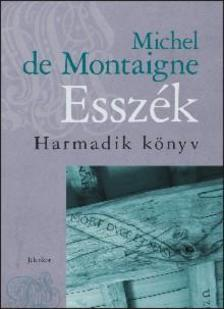 Montaigne, Michel de - Esszék I-III.