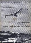 Albatrosz és más viharmadarak (Albatrosse und andere Sturmvögel) [antikvár]