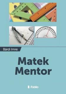 Imre Bárdi - Matek Mentor [eKönyv: epub, mobi]