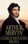 Brown Charles Brockden - Arthur Mervyn [eKönyv: epub,  mobi]