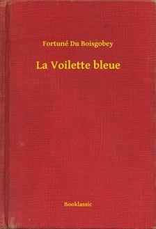 Boisgobey Fortuné du - La Voilette bleue [eKönyv: epub, mobi]