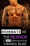 Bliss Virginia - Dominate Me: The Professor [eKönyv: epub, mobi]