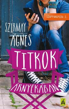 Szirmay Ágnes - Szerelemre castingolva 2. - Titkok árnyékában