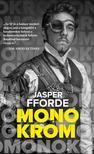 Jasper Fforde - Monokróm<!--span style='font-size:10px;'>(G)</span-->