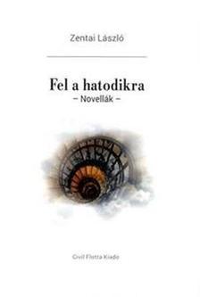 Zentai László - Fel a hatodikra - Novellák
