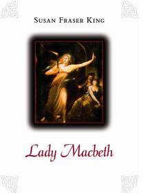 KING, SUSAN FRASER - Lady Macbeth #