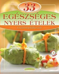 - 33 egészséges nyers ételek - Enzimtáplálkozás
