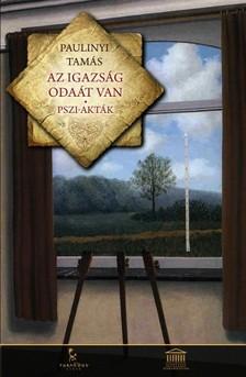 Paulinyi Tamás - Az igazság odaát van  -  Pszi-akták [eKönyv: epub, mobi]