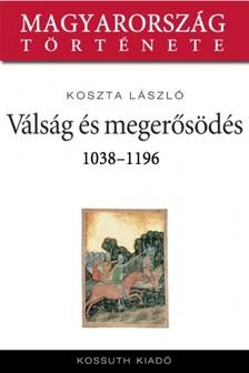 Koszta László - Pogánylázadások és konszolidáció 1038-1196 [eKönyv: epub, mobi]
