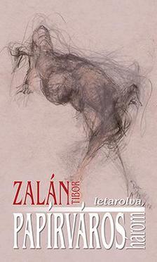 Zalán Tibor - Papírváros - egy lassúdad regény, három, letarolva