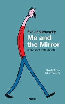 JANIKOVSZKY ÉVA - Me and the Mirror