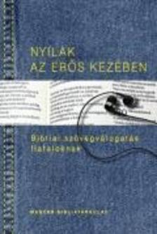 Pecsuk Ottó - Kiss B. Zsuzsanna (szerk.) - Nyilak az erős kezében