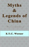 Werner E. T. C. - Myths and Legends of China With Illustrations [eKönyv: epub,  mobi]