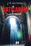 J. R. Dos Santos - Vaticanum - Az ősi prófécia [eKönyv: epub, mobi]