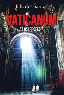 Santos José Rodrigues dos - Vaticanum - Az ősi prófécia [eKönyv: epub, mobi]