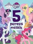 - My Little Pony - 5 perces mesék
