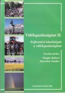 Magda Róbert - Marsalek Sándor - VIDÉKGAZDASÁGTAN II.- FEJLESZTÉSI LEHETSÉGEK A VIDÉKGAZDASÁGBAN