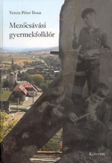 Veress Péter Ilona - Mezőcsávási gyermekfolklór