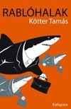 Kötter Tamás - Rablóhalak [eKönyv: epub, mobi]<!--span style='font-size:10px;'>(G)</span-->