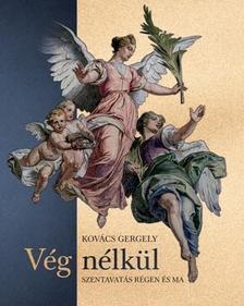 Kovács Gergely - Vég nélkül - Szentavatás régen és ma