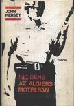 Hersey, John - Incidens az algiers motelban [antikvár]