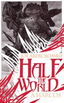 Joe Abercrombie - Half the world - A harcos [eKönyv: epub, mobi]