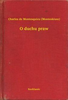 Montesquieu Charles de - O duchu praw [eKönyv: epub, mobi]