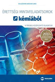 Dr. Blázsikné Karácsony Lenke - Érettségi mintafeladatsorok kémiából (10 írásbeli középszintű feladatsor) - A 2017-től érvényes érettségi követelményrendszer alapján